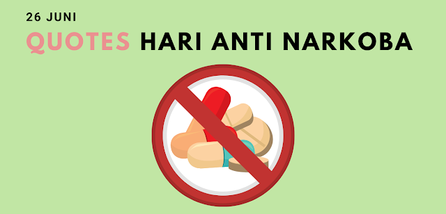 Quotes Ucapan Selamat Hari Anti Narkotika Internasional (HANI) 26 Juni