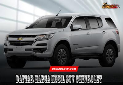 Daftar Harga Mobil SUV Chevrolet