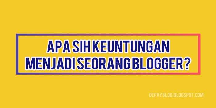 keuntungan seorang blogger