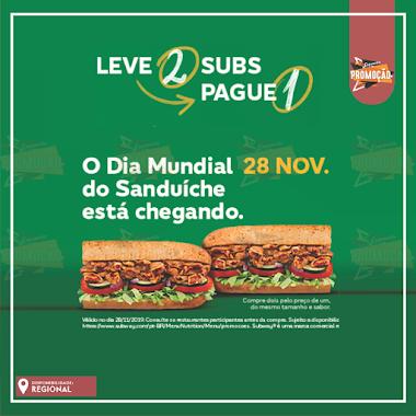 Leve 2 subs e pague 1 - DIA MUNDIAL DO SANDUÍCHE SUBWAY