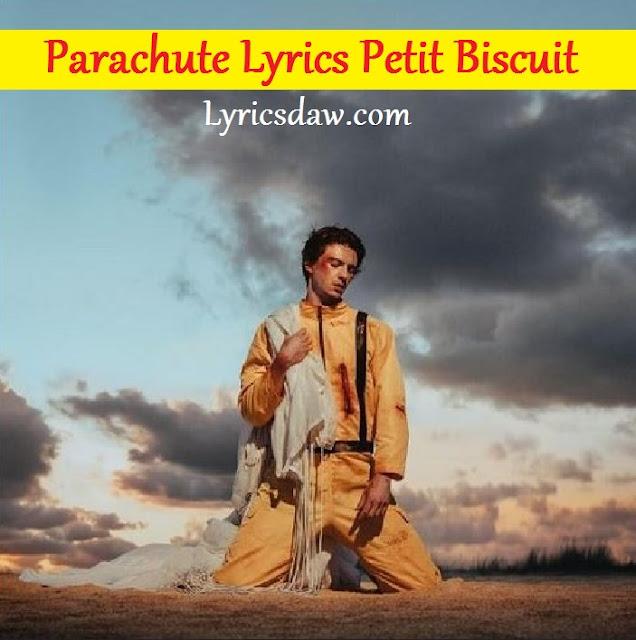 Petit Biscuit Parachute Lyrics