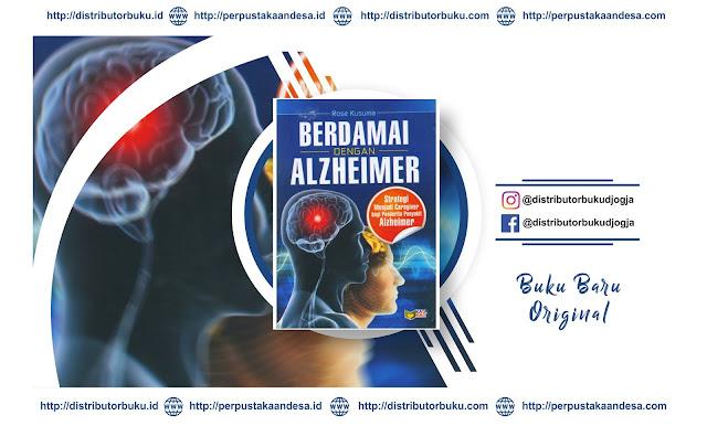 BERDAMAI DENGAN ALZHEIMER: Strategi Menjadi Caregiver bagi Penderita Penyakit Alzheimer