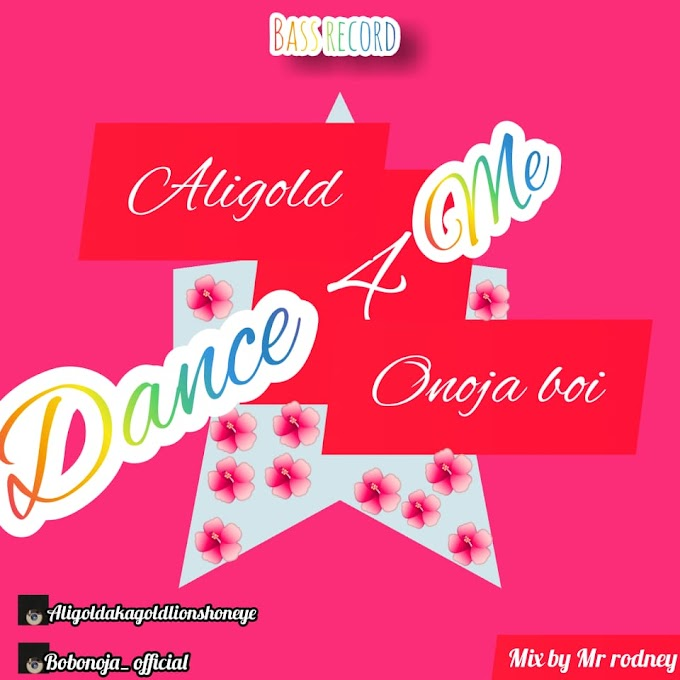Music: Ali gold ft Onaja Boi - Dance 4 Me