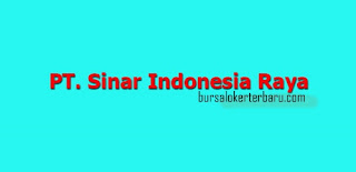 Lowongan Kerja di PT. Sinar Indonesia Raya