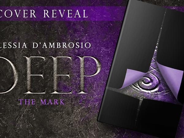 *Cover Reveal* Deep- The Mark di Alessia D'Ambrosio