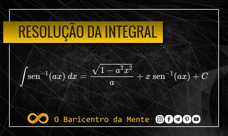 resolucao-da-integral-do-arco-seno-de-ax