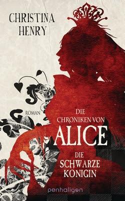 Bücherblog. Rezension. Buchcover. Die Chroniken von Alice - Die schwarze Königin (Band 2) von Christina Henry. Fantasy. Horror. penhaligon.