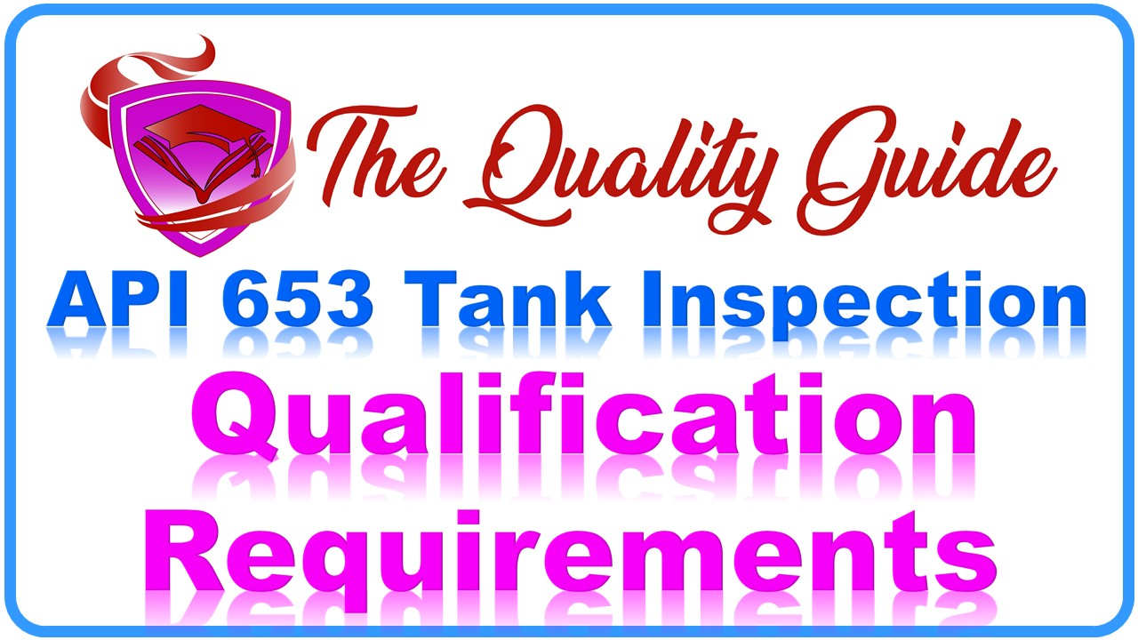 API 653 General Information | Qualification Requirements | Petroleum Institute | aboveground storage tank