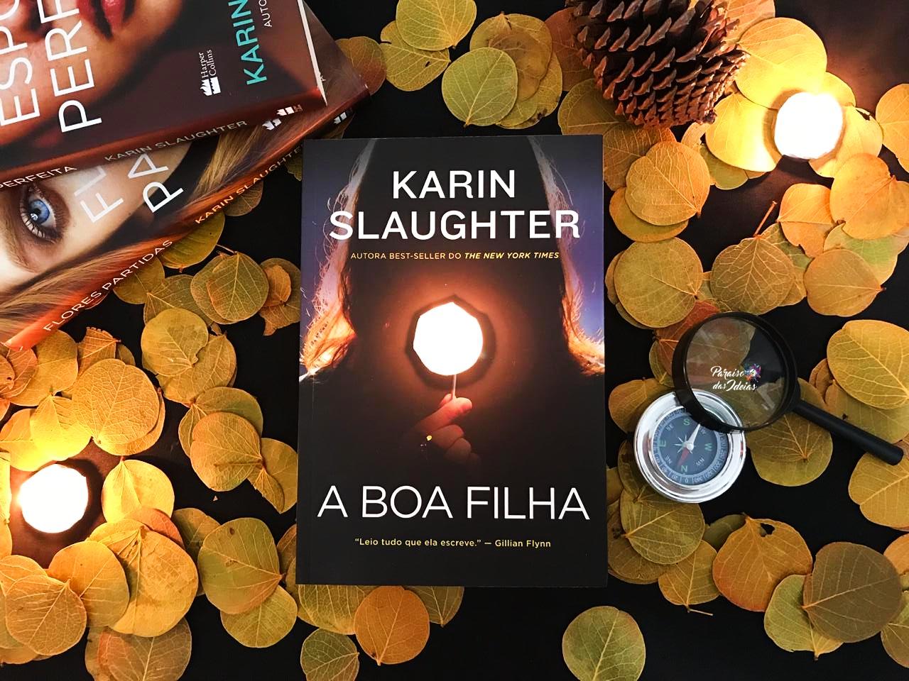 [Resenha] A Boa Filha - Karin Slaugther