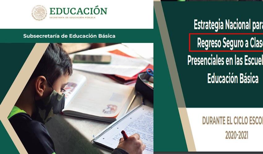 Estrategia Nacional para el Regreso Seguro a Clases Presenciales en las Escuelas de Educación Básica