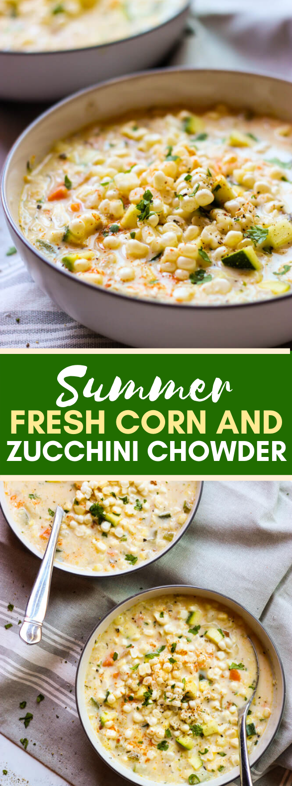 SUMMER FRESH CORN AND ZUCCHINI CHOWDER #vegetarian #veggies