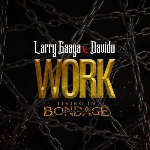 "Larry Gaaga - ""Work"" ft Davido (Prod. By Fresh VDM)"