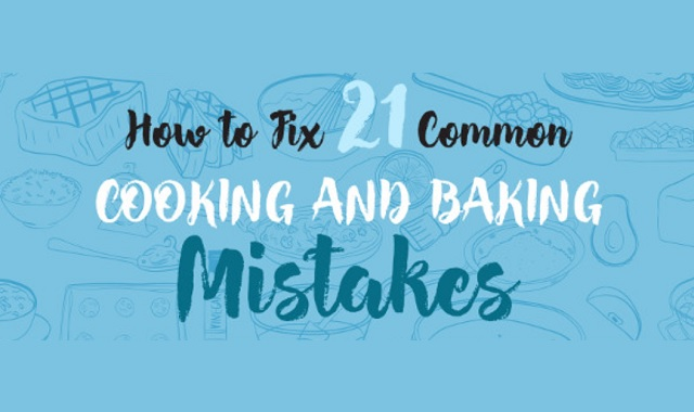 How to Fix 21 Common Cooking and Baking Mistakes