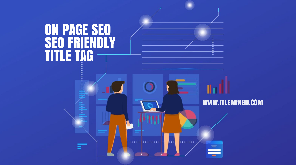 How to Create Search Engine Friendly Title Tags