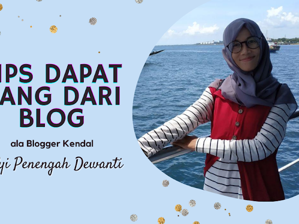 Tips Mendapatkan Penghasilan dari Blog ala Blogger Nyi Penengah