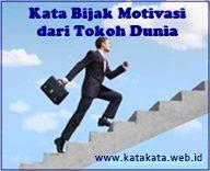 Kata Bijak Motivasi Hidup dari Tokoh Dunia Kata-kata Motivasi Hidup dari Tokoh Dunia