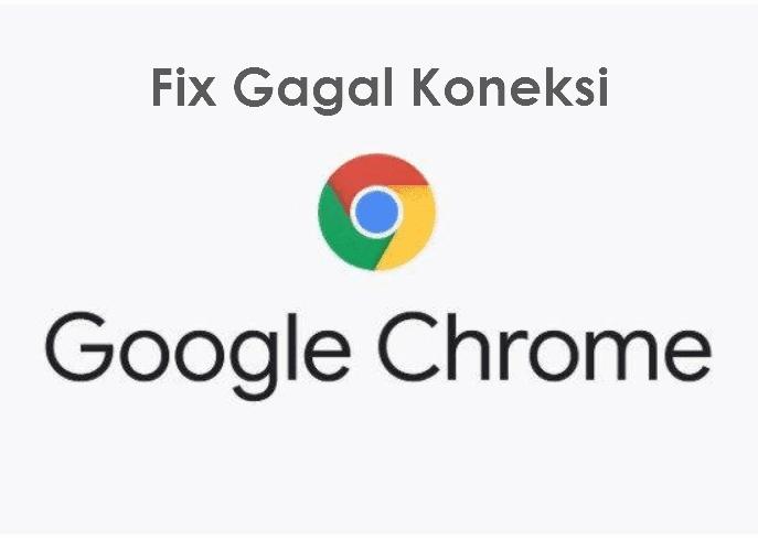 cara-mengatasi-gagal-koneksi-di-google-chrome