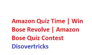 Amazon Quiz Time | Win Bose Revolve | Amazon Bose Quiz Contest