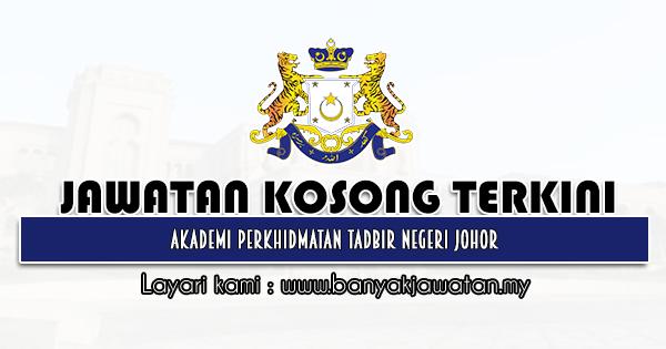 Jawatan Kosong 2021 di Akademi Perkhidmatan Tadbir Negeri Johor