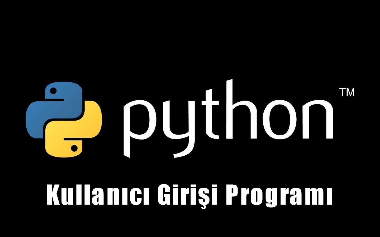 Python - Kullanıcı Girişi Programı