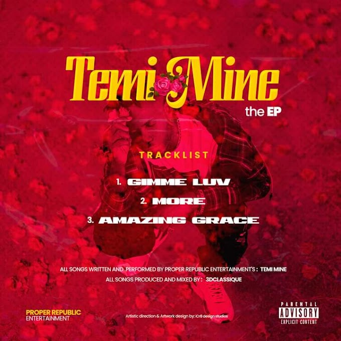 [Extended play] Temi mine- Temi mine the EP (3 tracks project)  @temi_minep