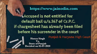 Accused is not entitled for default bail u/s.167 of Cr.P.C. if chargesheet has already been filed before his surrender in the court