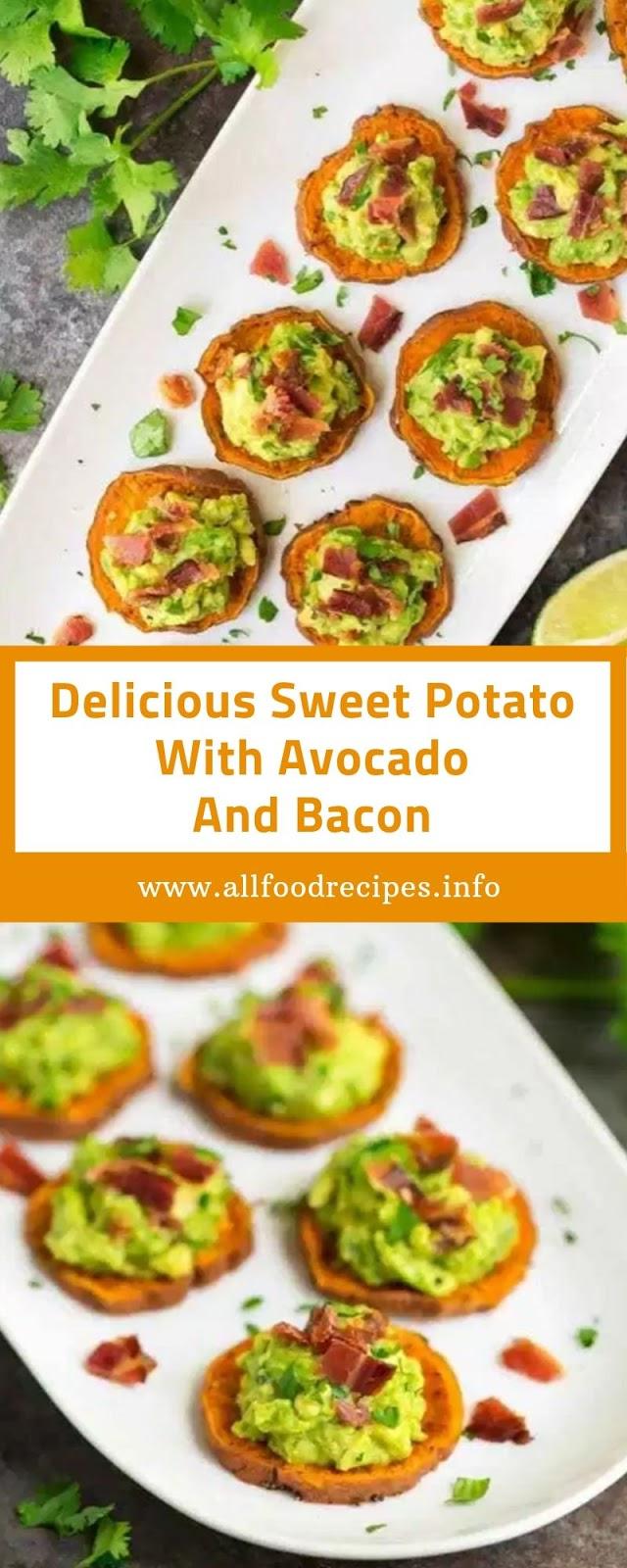 Delicious Sweet Potato With Avocado And Bacon