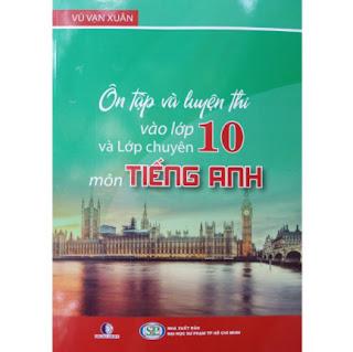 ÔN TẬP VÀ LUYỆN THI VÀO LỚP 10 VÀ LỚP CHUYÊN MÔN TIẾNG ANH 2021 ebook PDF-EPUB-AWZ3-PRC-MOBI