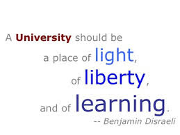 Quotes About University Life: a university should be a place of light of liberty