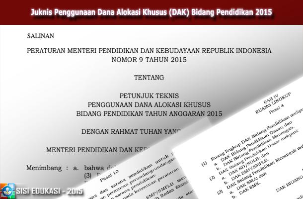 Juknis Penggunaan Dana Alokasi Khusus (DAK) Bidang Pendidikan PERMENDIKBUD Nomor 9 Tahun 2015
