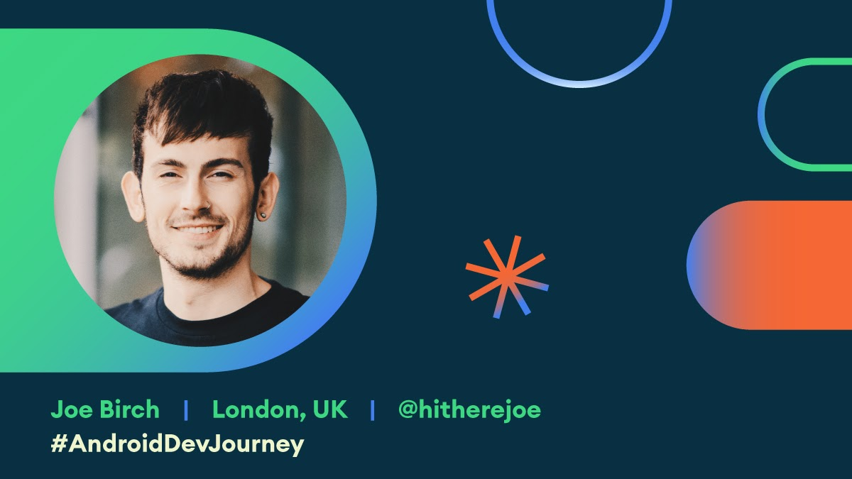 Photo of Joe Birch within Android Dev Journey card.