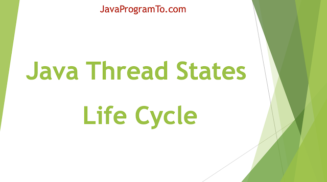 Java Thread States - Thread Life Cycle Flow - Multithreading Tutorial