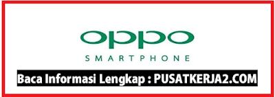 Rekrutmen Kerja Terbaru Medan SMA/SMK OPPO November 2019