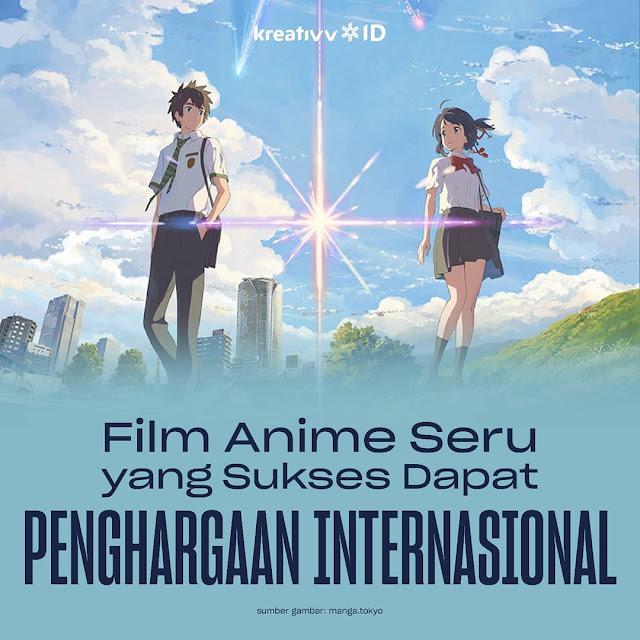 Film Anime Seru yang Sukses Dapat Penghargaan Internasional