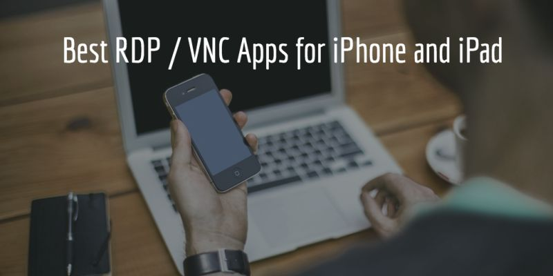 rdp vnc remote desktip apps for iphone and ipad
