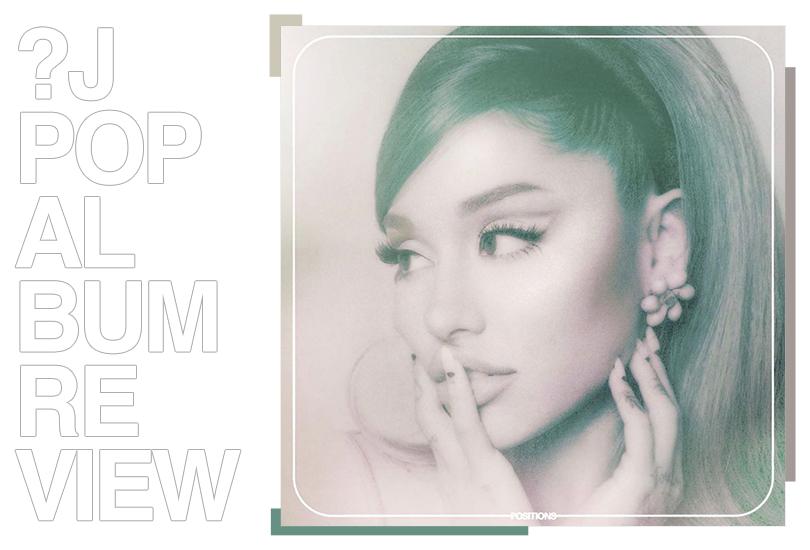 Album Review: Ariana Grande - Positions   Random J Pop