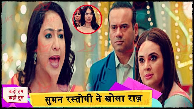 Revenge : Suman satisfies old grudge against Veena publicly shames Naren's affair in Kahaan Hum Kahaan Tum