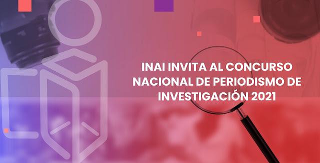 INAI invita al Concurso Nacional de Periodismo de Investigación 2021