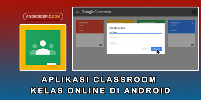 Download Aplikasi Classroom Kelas Online di Android - androidepic.com