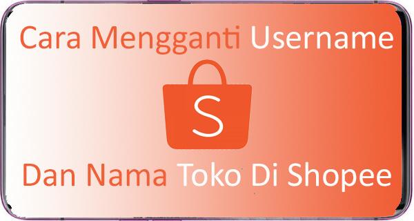 Cara Mengganti Username Shopee