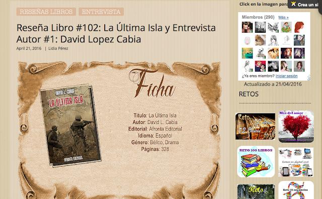 http://yerathel41.wix.com/agarratevienenlibros#!Rese%C3%B1a-Libro-102-La-%C3%9Altima-Isla-y-Entrevista-Autor-1-David-Lopez-Cabia/ulspz/56da079c0cf2cacdc4244ee9