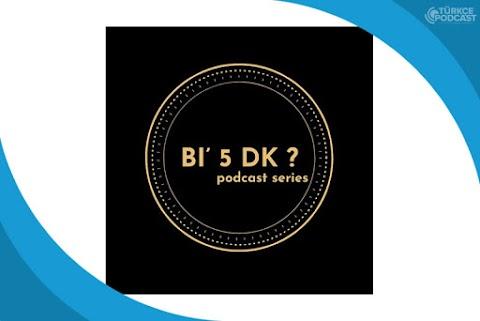 Bi' 5 Dk Podcast