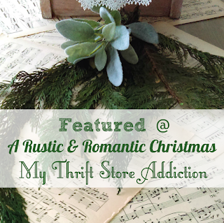 My Thrift Store Addiction Rustic & Romantic Creating Christmas party