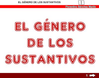 http://www.ceiploreto.es/sugerencias/cplosangeles.juntaextremadura.net/web/curso_3/lengua/genero_sustantivos_3/genero_sustantivos_3.html