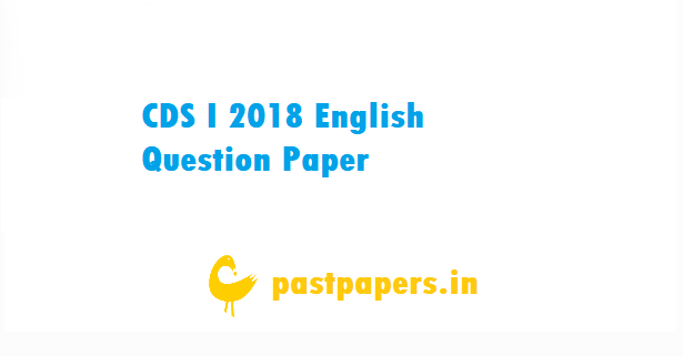 CDS I 2018 English Question Paper
