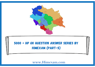 5000 + HP GK Question Answer Series By Himexam (Part-5)