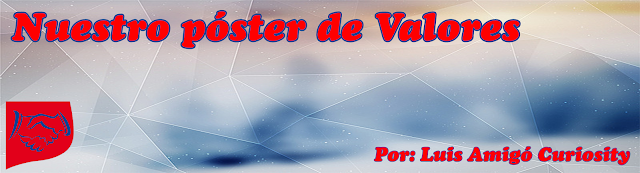 http://luisamigocuriosity.blogspot.com.es/2018/01/nuestro-poster-de-valores.html