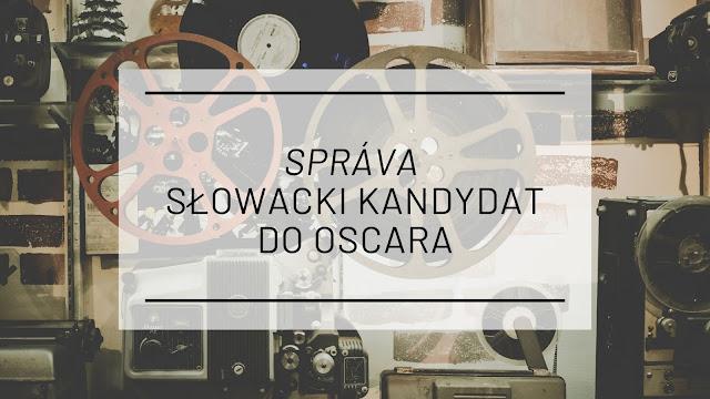 """""""Správa""""  - słowacki kandydat do Oscara"""