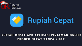 Rupiah Cepat APK Aplikasi Pinjaman Online Proses Cepat Tanpa Ribet