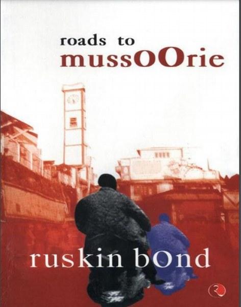 Roads to Mussoorie - Ruskin Bond